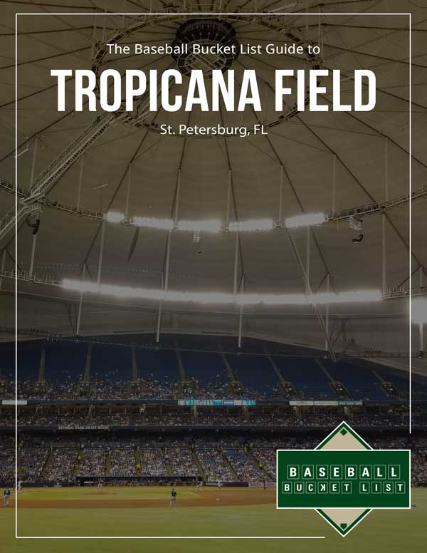 MLB Ballpark Guides - Tropicana Field Guide